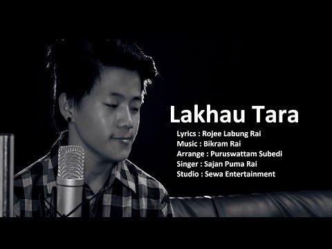 (Lakhau Tara - Sajan Puma Rai | New Nepali Song | 2075/2018 - Duration: 5 minutes, 6 seconds.)
