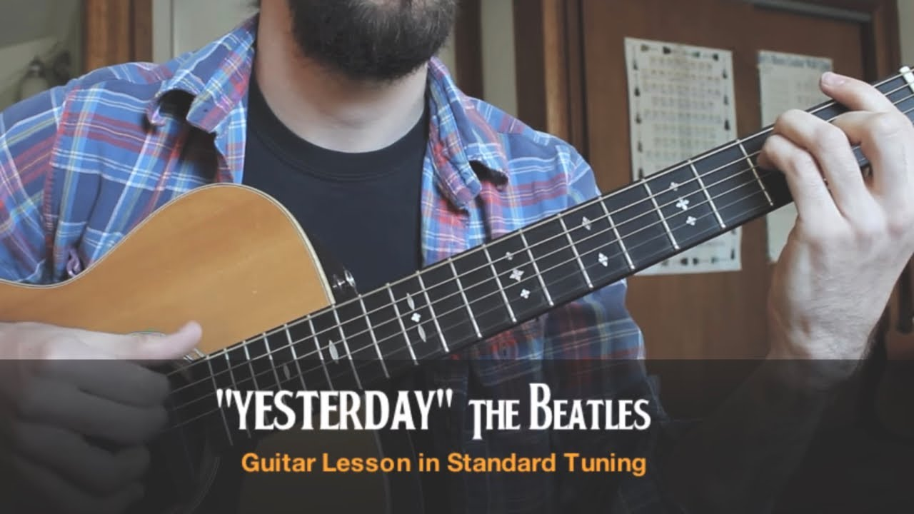 "The Beatles ""Yesterday""- Standard Tuning Guitar Lesson – Must Know Guitar Songs"