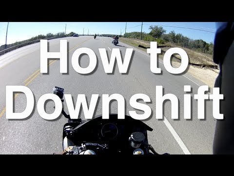 downshift - http://facebook.com/Motonosity | http://twitter.com/Motonosity Welcome to my next segment in my how to ride a motorcycle series. In this part, I will be teac...