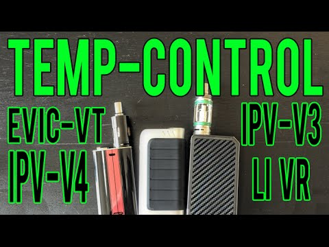 All about Temp Control  Evic VT  IPV 4  IPV3 LiVR