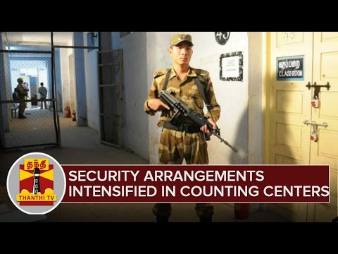 Security-Arrangements-intensified-in-Counting-Centres-at-Chennai--Thanthi-TV