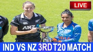 Live Score: New Zealand women Vs India women 3rd T20 2019 I  live Streaming  I  Ind Vs NZ Live Match