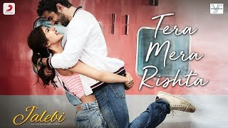 Tera Mera Rishta Song Lyrics