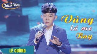Video Vùng Lá Me Bay | Phiên bản Nam hát hay và ngọt nhất từ trước tới nay | Lê Cường MP3, 3GP, MP4, WEBM, AVI, FLV Maret 2019