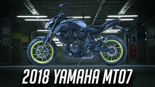 6. 2018 Yamaha MT07 // First Impressions