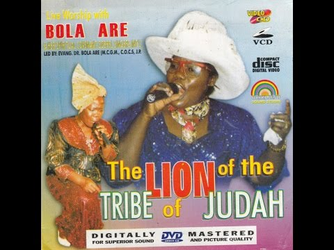 Bola Are - The Lion Of The Tribe Of Judah