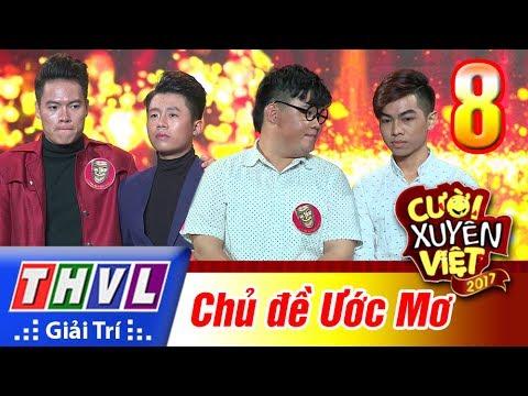 Cười xuyên Việt 2017 Tập 8 Full Chủ Đề Ước mơ