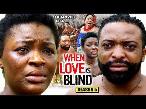 When Love Is Blind Season 5 - 2018 Latest Nigerian Nollywood Movie Full HD