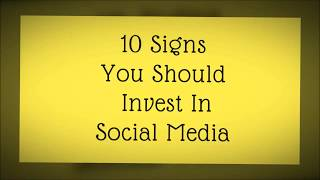 10 Signs You Should Invest In Social Media