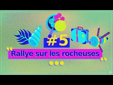Episode #5 – Rallye sur les rocheuses