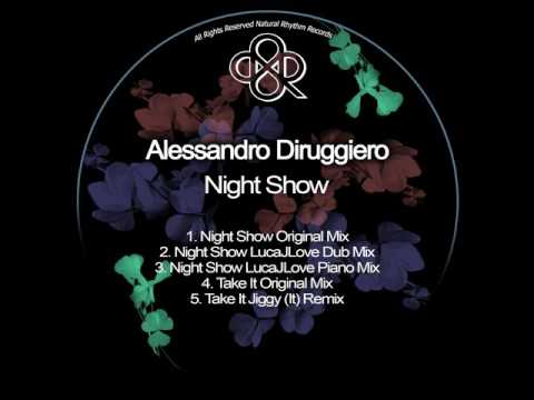 Alessandro Diruggiero: Night Show (LucaJLove Piano Mix)