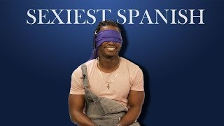 Sexiest Spanish Accent: Men Respond