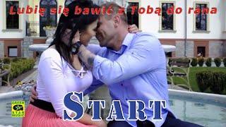 START - Lubię się bawić z Tobą do rana (official video) Disco Polo 2016