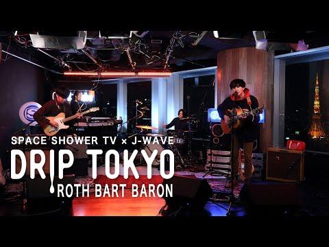 , title : 'DRIP TOKYO #19  ROTH BART BARON'