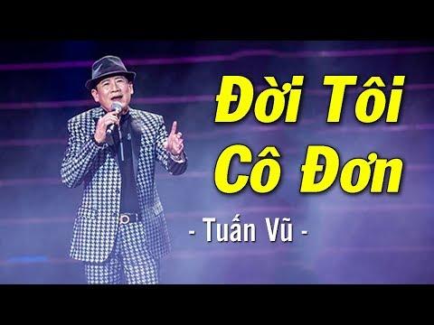 Lk Đời Tôi Cô Đơn - Tuấn Vũ (Live) | MV HD