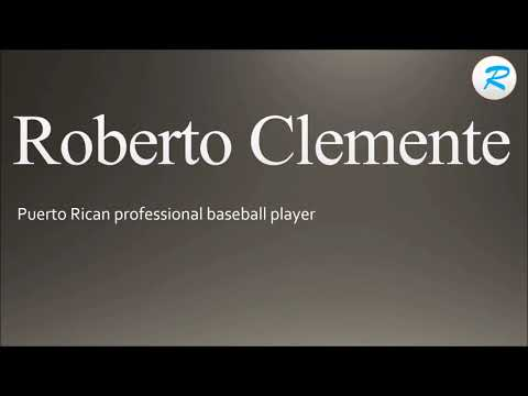 How to pronounce Roberto Clemente | Roberto Clemente Pronunciation