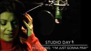 "STUDIO DAY SERIES | Ep 1 - Recording ""I'm Just Gonna Pray"" song"