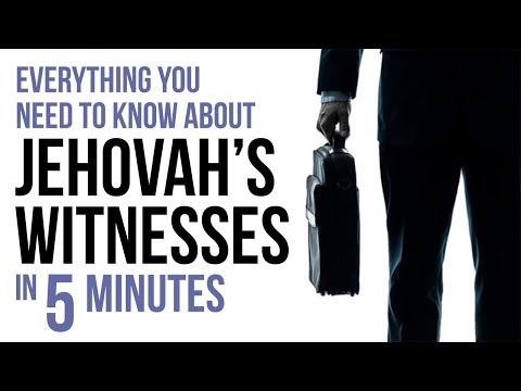 Everything You Need to Know About Jehovah's Witnesses in 5 Minutes