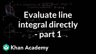 Evaluating Line Integral Directly - Part 1