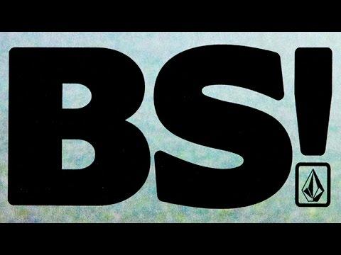 Volcom Stone Presents: BS!