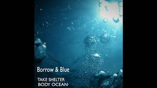 Video Take Shelter Borrow & Blue EP Body Ocean
