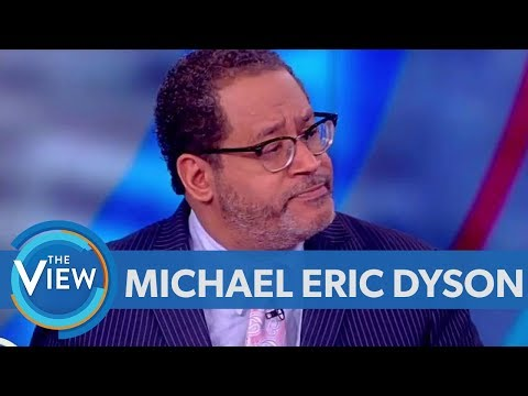 Michael Eric Dyson Talks National Anthem Protest, Kanye West's Comments On Slavery   The View