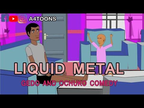 Liquid metals | Gedo and Ochuko Comedy (A4toons)