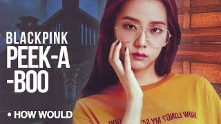 "Video How Would BLACKPINK Sing - Red Velvet ""Peek-a-Boo"" (LIne Distribution) MP3, 3GP, MP4, WEBM, AVI, FLV Januari 2018"