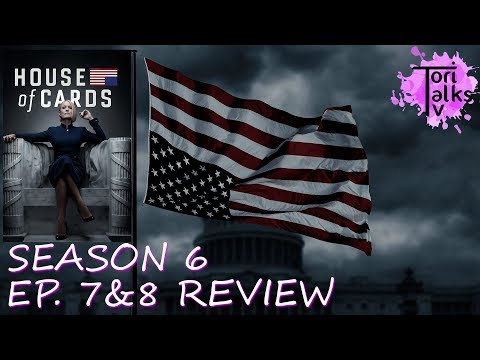 House of Cards: Season 6 Episodes 7 & 8 - Recap & Review