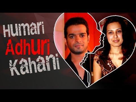 Karan Patel & Kamya Punjabi | HUMARI ADHURI KAHANI