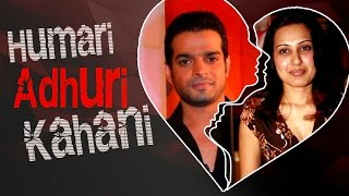 Karan Patel - Kamya Punjabi's LOVE To BREAKUP Story | HUMARI ADHURI KAHANI