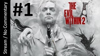 The Evil Within 2 - Nightmare (Part 1) playthrough stream