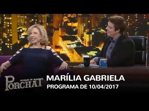 Programa do Porchat (completo) - Marília Gabriela | 10/04/2017