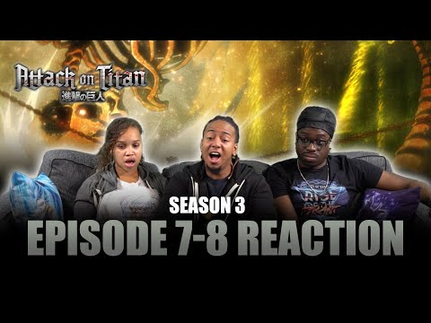 Wish | Attack on Titan S3 Ep 7-8 Reaction
