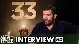 The 33 (2015) Official Movie Interview - Antonio Banderas