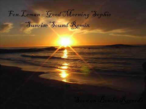 Fon.Leman - Good Morning Sophie (Sunrise Sound Remix).wmv