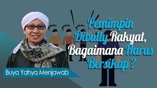 Video Pemimpin Dibully Rakyat, Bagaimana Harus Bersikap ? - Buya Yahya Menjawab MP3, 3GP, MP4, WEBM, AVI, FLV Desember 2018