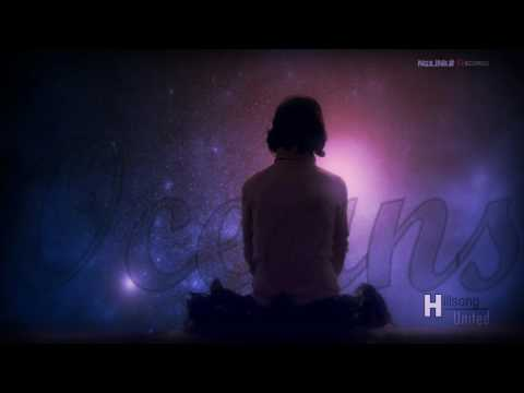 Hillsong United - Oceans (Spirit Lead Me) HD Audio