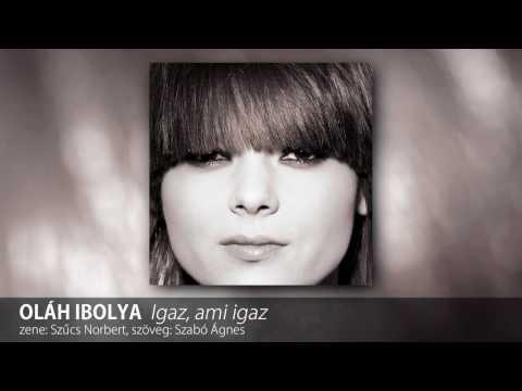 Oláh Ibolya - Igaz, ami igaz