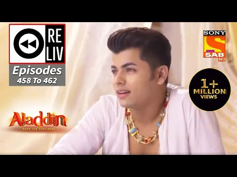 Weekly ReLIV - Aladdin - 31st August To 4th September 2020 - Episodes 458 To 462