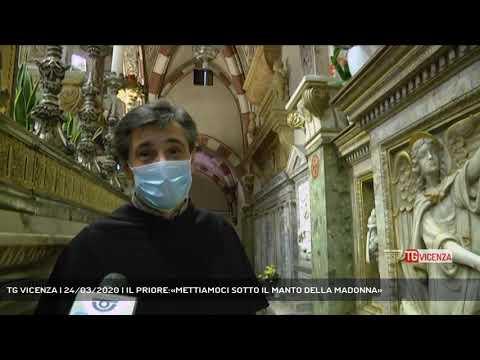 TG VICENZA | 24/03/2020 | IL PRIORE:«METTIAMOCI SOTTO IL MANTO DELLA MADONNA»