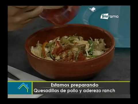 Hoy en la cocina: Quesadillas de pollo y aderezo ranch