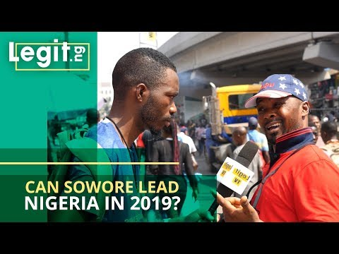 Does Sowore really have what it takes to lead Nigeria in 2019? | Legit TV