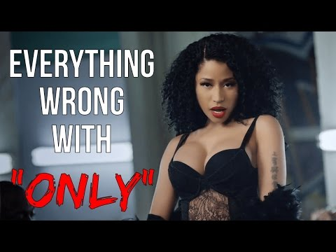 "Everything Wrong With Nicki Minaj - ""Only"""