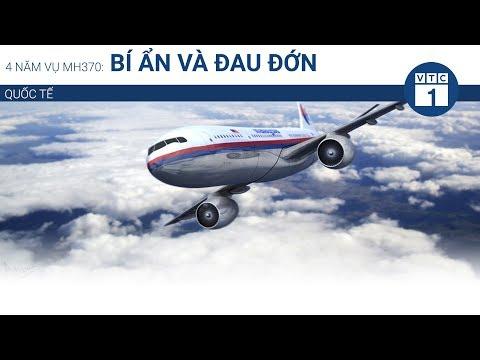4 năm vụ MH370: Bí ẩn và đau đớn | VTC1 - Thời lượng: 81 giây.