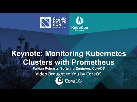 Keynote: Monitoring Kubernetes Clusters with Prometheus by Fabian Reinartz, CoreOS видео