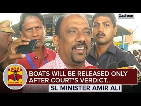 Boats-will-be-released-only-after-Courts-Verdict--SL-Minister-Amir-Ali-Thanthi-TV