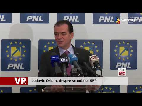 Ludovic Orban, despre scandalul SPP