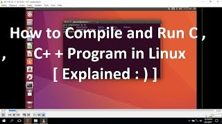Video [ Running C,C++ Programs in Linux ] Ubuntu 16.04  ( Ubuntu Tutorial for Beginners ) MP3, 3GP, MP4, WEBM, AVI, FLV Juni 2018