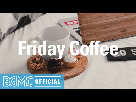 Friday Coffee: Fresh Autumn Season Moods - Coffee Time Jazz Music for Studying, Relax, Sleep